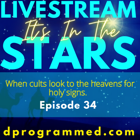 Ep:34 It's In The Stars: When Cults Look to the Heavens for Holy Signs