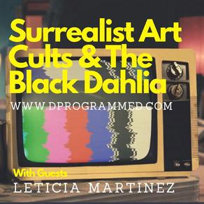 EP44: Surrealist Art Cults & The Black Dahlia