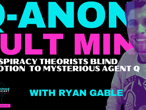 Q-Anon Superiority Cult Mind With Ryan Gable