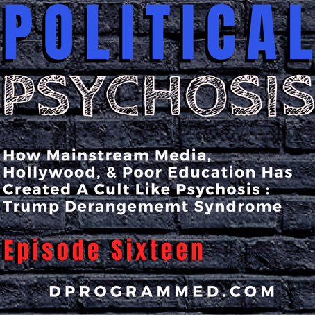Ep16: Political Psychosis: Media, Hollywood, & Education System Cause TDS with Jerry Cthulhu