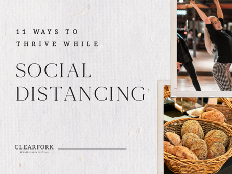 11 Ways to thrive while Social Distancing
