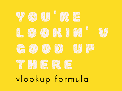 Me to VLOOKUP: Who are you and what do you want from me?!