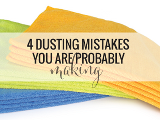 4 Dusting Mistakes You Are Probably Making