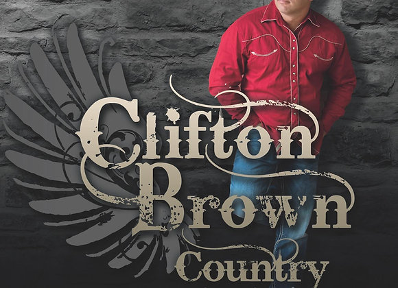 """Clifton Brown Country """"Live it, Love it, Breathe it"""""""