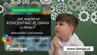 Jak wspierać koncentrację uwagi u dzieci? Wskazówki i ćwiczenia - webinar
