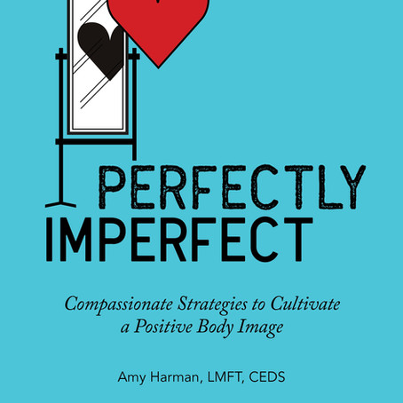 Perfectly Imperfect: Compassionate Strategies to Cultivate a Positive Body Image