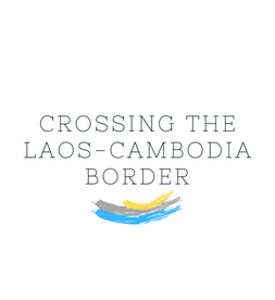 crossing the border from laos to cambodia