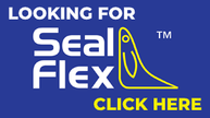 LOOKING FOR SEAL FLEX CLICK HERE.png
