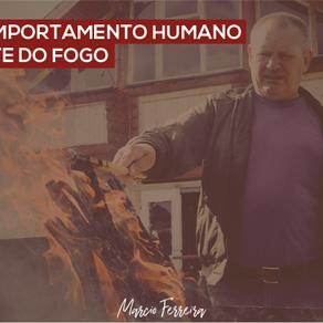 Comportamento Humano diante do fogo