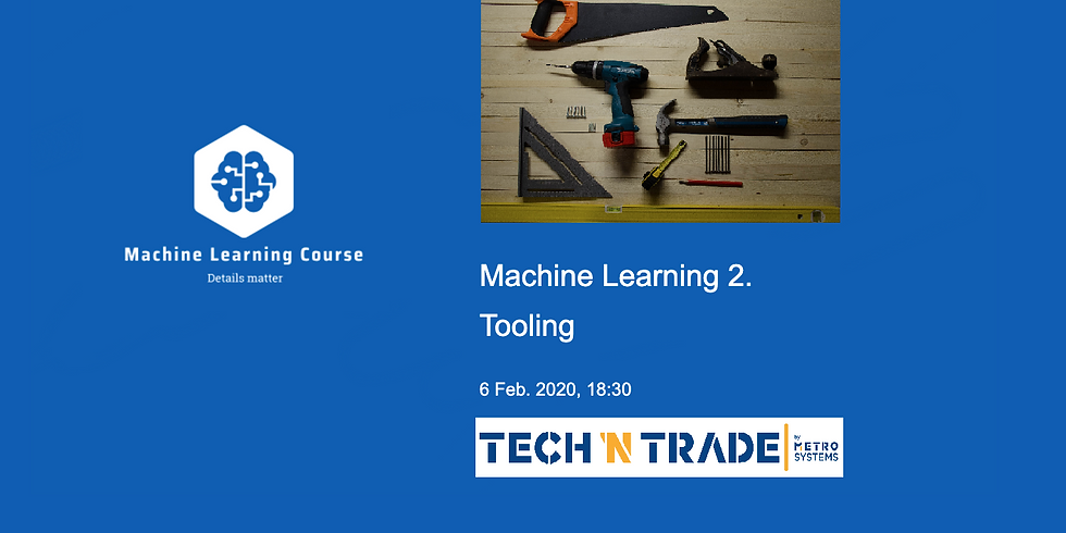 Machine Learning 2: Tooling