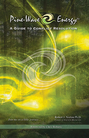 Pine-Wave Energy: A Guide to Conflict Resolution written by Robert J. Norton Ph.D