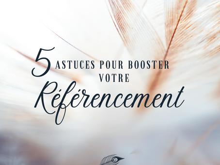 5 astuces pour booster votre référencement