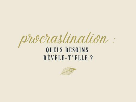 Procrastination : quels besoins révèle-t'elle ?