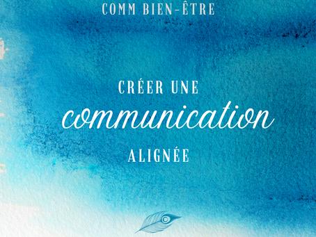 Comment créer une communication alignée ?