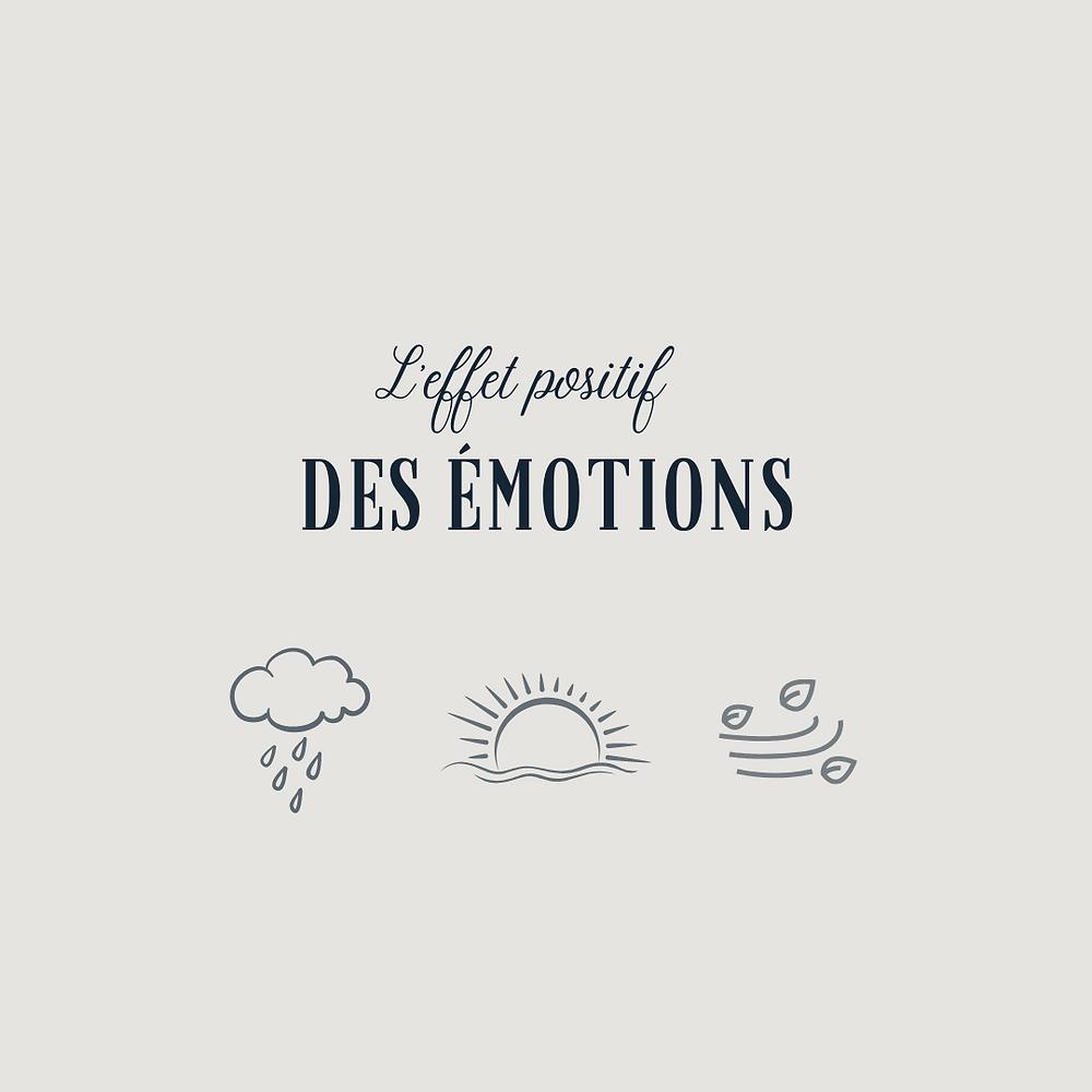 L'effet positif des émotions - Reiki Bordeaux - Communication éthique - Bien-être Bordeaux - Communication Bordeaux