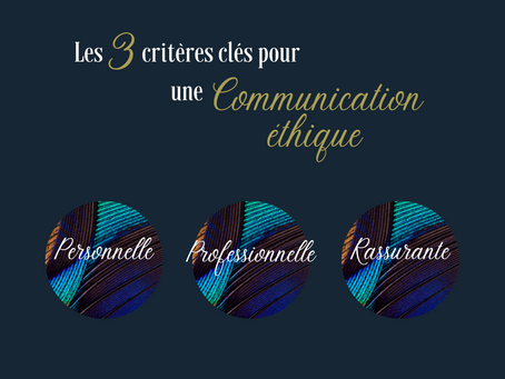 Les 3 piliers d'une communication éthique