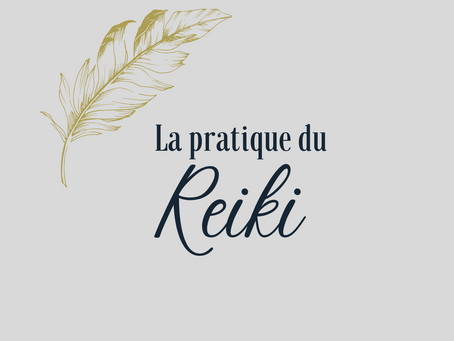 Découvrir la pratique du Reiki
