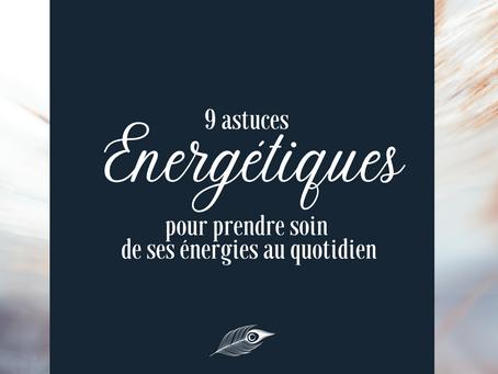 9 astuces énergétiques pour illuminer le quotidien