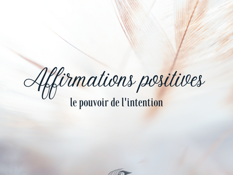 Pouvoir de l'intention : 15 affirmations positives à adopter