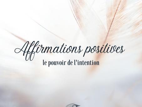 Pouvoir de l'intention : 15 affirmations positives à adopter