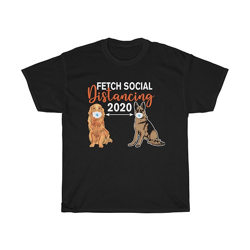 "Fetch Social ""Distancing"" T-shirt"