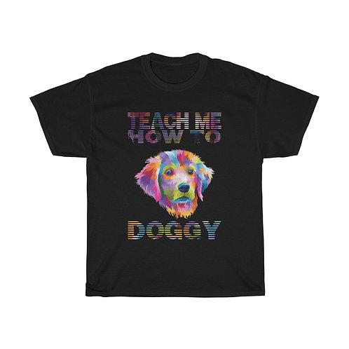 "'TEACH ME HOW TO DOGGY"" Techno Fetch Social T-shirt"