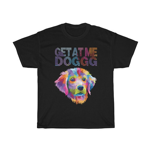 """""""GET AT ME DOGGG"""" Techno Pup Fetch Social T-shirt"""