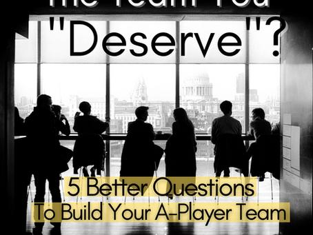 """The Team You """"Deserve""""?"""