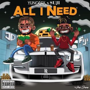 Yung6ix - All I Need (feat. Suji)