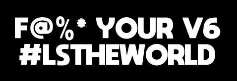 #F@%* YOUR V6 #LSTHEWORLD Sticker