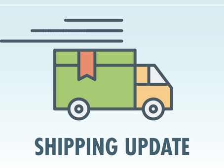 SHIPPING TIME UPDATE