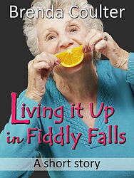 LIVING IT UP IN FIDDLY FALLS, a Christian short story from author Brenda Coulter.