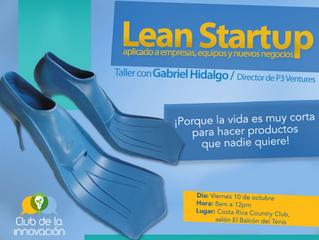 """Taller Práctico """"Lean Startup aplicado a Empresas, Equipos y Nuevos Negocios"""" – 10 Octubre (San José"""