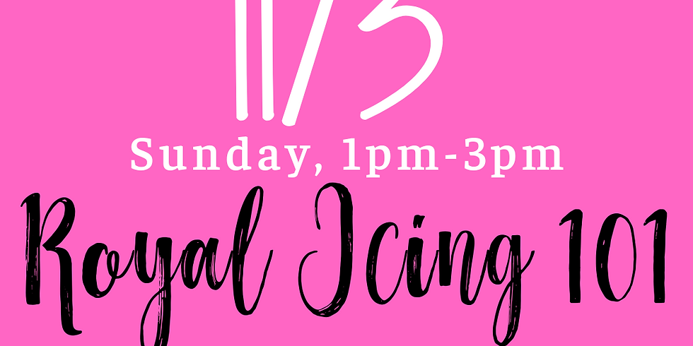 Royal Icing 101 1pm-3pm **SOLD OUT**