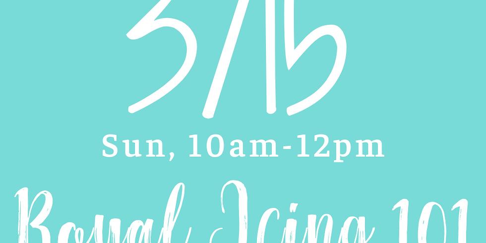 Royal Icing 101 - 10am-12pm