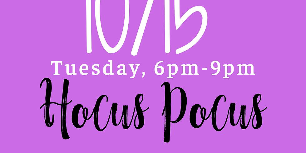 Hocus Pocus 6pm-9pm