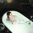 Ellinoa - The Ballad Of Ophelia