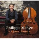 Philippe Monge - Questions