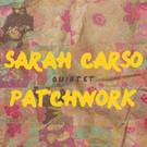 Sarah Carso - Patchwork