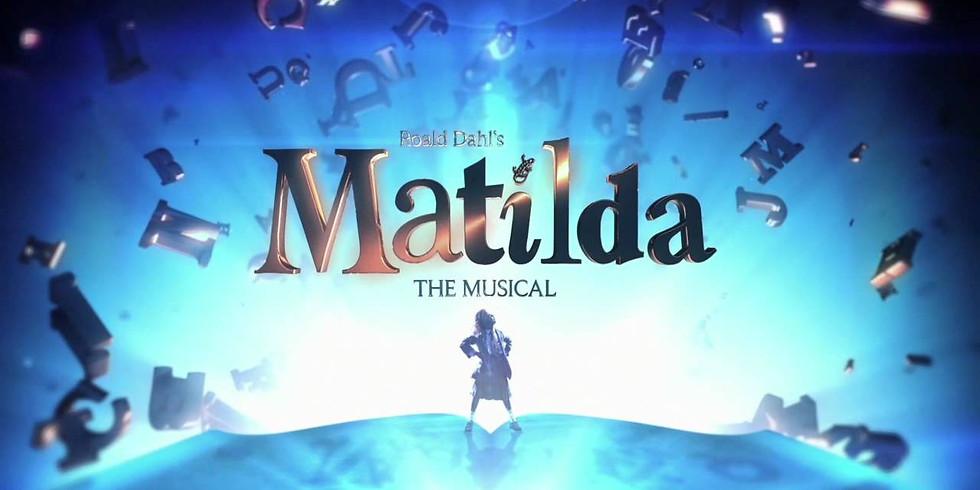Matilda The Musical  (TBD)
