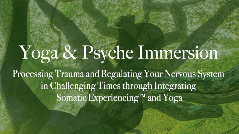 Yoga & Psyche | Trauma Healing ONLINE IMMERSION SEPTEMBER 12, 13 (2020)