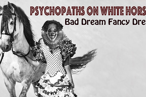 Psychopaths on White Horses