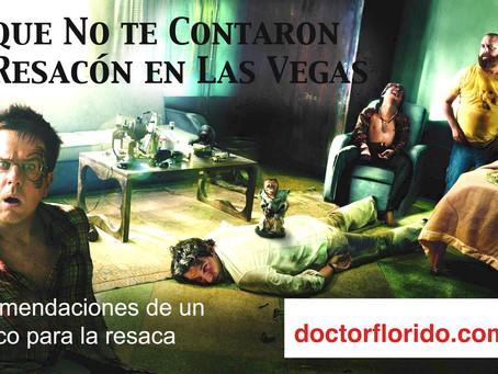 Lo que No te Contaron en Resacón en Las Vegas. Recomendaciones de un Médico para la Resaca.