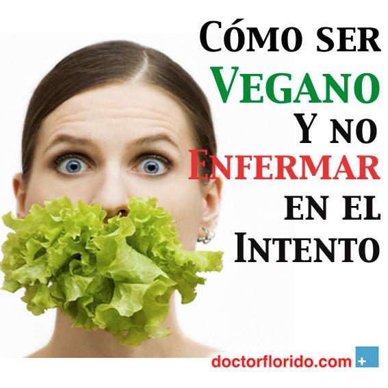 Cómo ser vegano y no enfermar en el intento