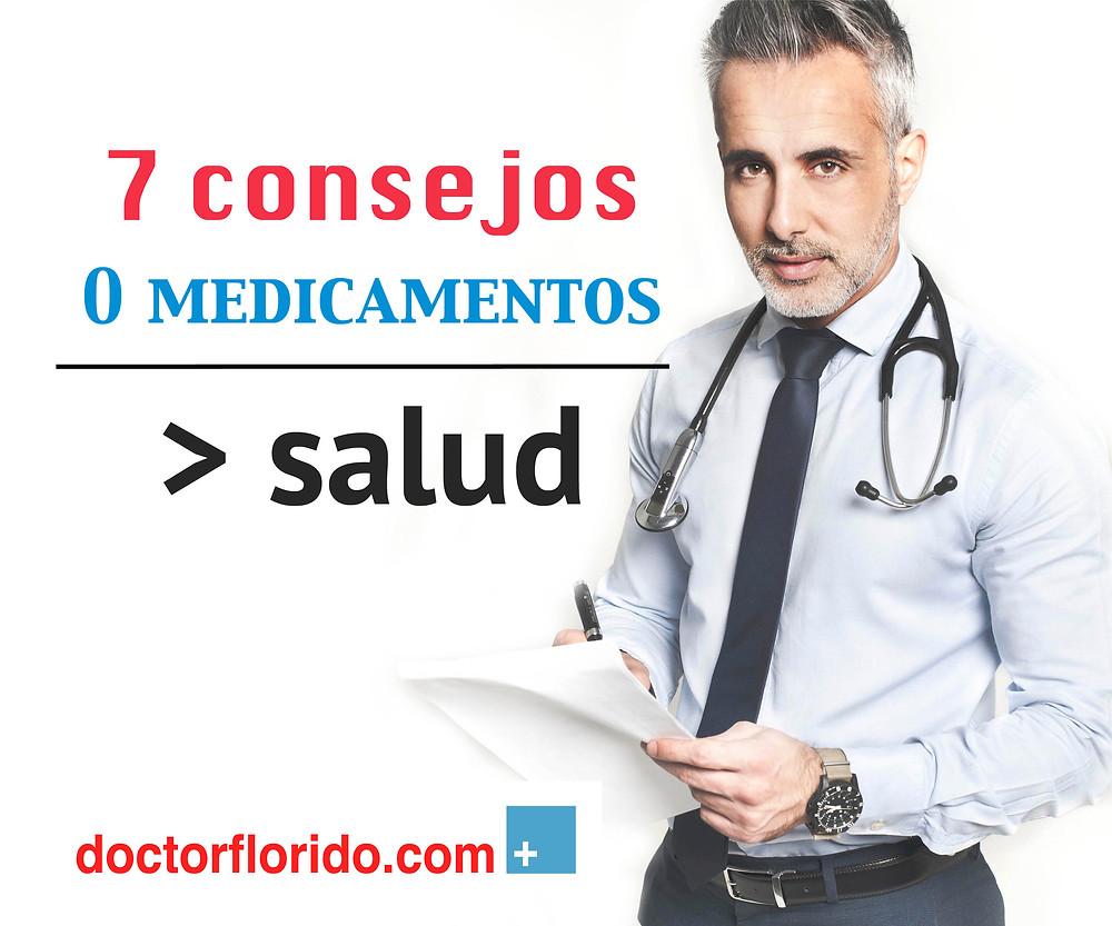 Dr. Miguel Florido. 7 consejos para mejorar tu salud.