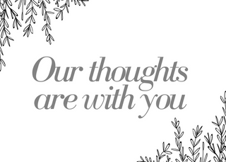Our Thoughts are with You