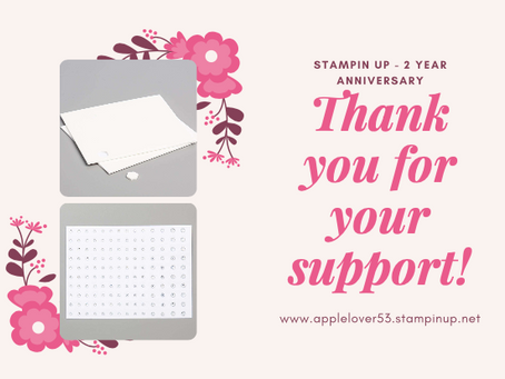 2 Year Anniversary With Stampin Up & My Gift To You