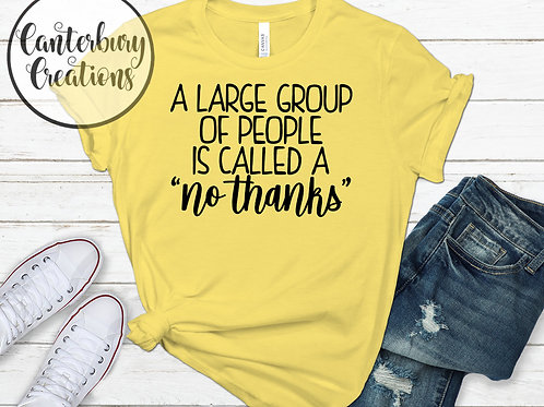 Called a No Thanks Shirt