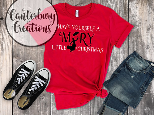Have Yourself a Mary Little Christmas Shirt