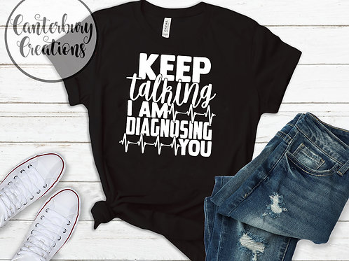 Keep Talking Shirt